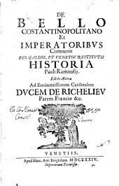 De bello Costantinopolitano et imperatoribus Comnenis per Gallos, et Venetos restitutis historia Pauli Ramnusij