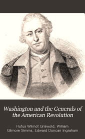 Washington and the Generals of the American Revolution: With Finely-engraved Portraits, from Original Pictures
