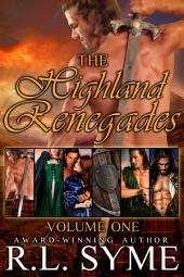 The Highland Renegades: Volume I: A Boxed Set
