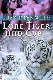 Lone Tiger And Cub: BBW Weretiger Shifter Paranormal Romance