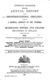 Detailed Annual Report of the Registrar General for Ireland Containing a General Abstract of the Numbers of Marriages, Births, and Deaths Registered in Ireland: Volumes 28-32