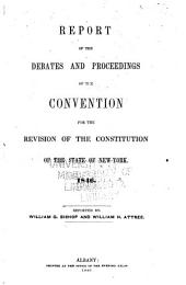 Report of the Debates and Proceedings of the Convention for the Revision of the Constitution of the State of New-York, 1846