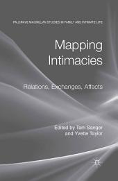 Mapping Intimacies: Relations, Exchanges, Affects
