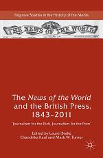 The News of the World and the British Press, 1843-2011