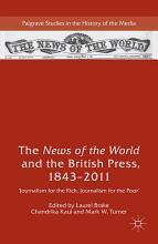The News of the World and the British Press  1843 2011 PDF