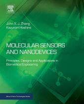 Molecular Sensors and Nanodevices: Principles, Designs and Applications in Biomedical Engineering