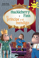 Huckleberry Finn y El principe y el mendigo   Huckleberry Finn and The Prince and the Pauper PDF