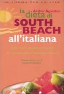 La dieta di South Beach all italiana  Tante ricette appetitose e salutari per perdere peso e mantenersi in forma PDF