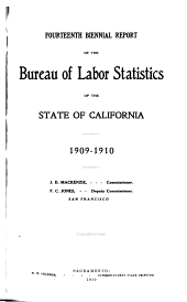 Biennial Report of the Bureau of Labor Statistics of California for the Years ...: Volume 14