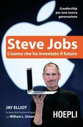 Steve Jobs: L'uomo che ha inventato il futuro