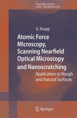 Atomic Force Microscopy, Scanning Nearfield Optical Microscopy and Nanoscratching