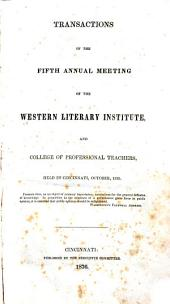 Transactions of the ... Annual Meetings of the Western Literary Institute and College of Professional Teachers ...: Volume 5