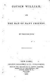 Cousin William ; And, The Man of Many Friends