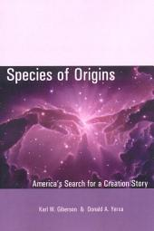 Species of Origins: America's Search for a Creation Story