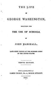 The Life of George Washington: Written for the Use of Schools, Volume 3