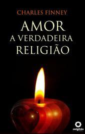 Amor - A Verdadeira Religião