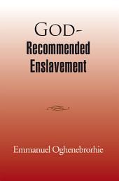 God-Recommended Enslavement