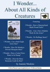 I Wonder…About All Kinds of Animals: A Set of Seven 15-Minute Books: Educational Version