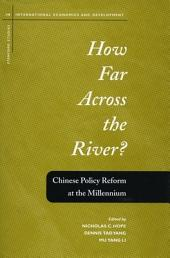 How Far Across the River?: Chinese Policy Reform at the Millennium