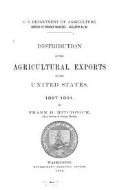 Distribution of the Agriculture Exports of the United States, 1894-1898; 1896-1900; 1897-1901; 1898-1902