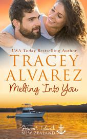 Melting Into You: (Stewart Island Book 2: A New Zealand Single Dad Romance)