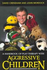 A Handbook of Play Therapy with Aggressive Children PDF