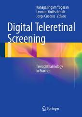 Digital Teleretinal Screening: Teleophthalmology in Practice