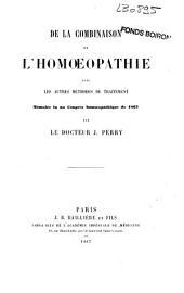 De la combinaison de l'homoeopathie avec les autres méthodes de traitement: mémoire lu au Congrès Homoeopathique de 1867