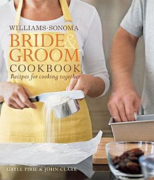 Williams Sonoma Bride   Groom Cookbook
