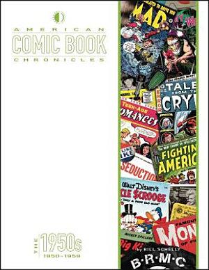 American Comic Book Chronicles  The 1950s PDF
