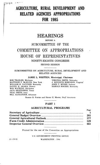 Agriculture  Rural Development  and Related Agencies Appropriations for 1985  Agricultural programs PDF