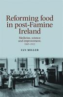 Reforming food in post Famine Ireland PDF