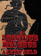 Luscious Melchus 2: Fancy Anansi?: Fancy Anansi?