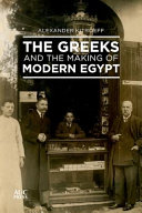The Greeks and the Making of Modern Egypt PDF
