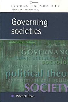 Governing Societies  Political Perspectives On Domestic And International Rule PDF
