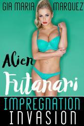 Alien Futanari Impregnation Invasion
