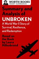 Summary and Analysis of Unbroken  A World War II Story of Survival  Resilience  and Redemption PDF