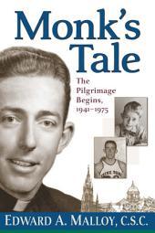 Monk's Tale: PilgrimageThe Begins, 1941–1976