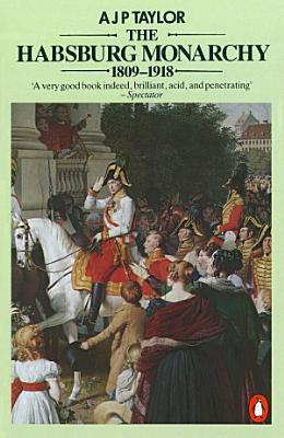 The Habsburg Monarchy 1809 1918