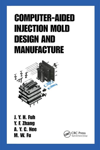 Computer-Aided Injection Mold Design and Manufacture