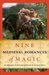 Nine Medieval Romances of Magic: Re-Rhymed in Modern English