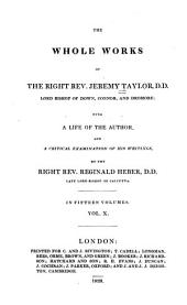 The Whole Works of the Right Rev. Jeremy Taylor: With a Life of the Author and a Critical Examination of His Writings, Volume 10