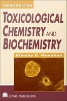 Toxicological Chemistry and Biochemistry  Third Edition PDF