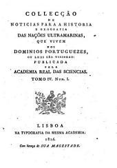 Collecçao de noticias para a historia e geografia das naçoes ultramarinas, que vivem nos dominios portuguezes, ou lhes sao visinhas...
