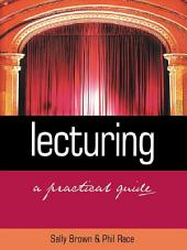 Lecturing: A Practical Guide