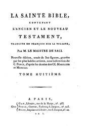 La Sainte Bible: Contenant L'Ancien Et Le Nouveau Testament, Traduite En François Sur La Vulgate, Volume8