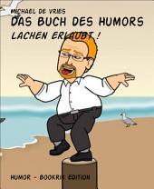 Das Buch des Humors: Lachen erlaubt !