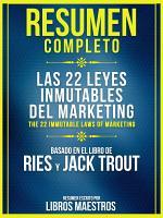 Resumen Completo  Las 22 Leyes Inmutables Del Marketing  The 22 Immutable Laws Of Marketing  PDF