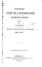 Danmarks gilde- og lavsskraaer fra mid-delalderen: Bind 1