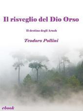Il risveglio del Dio Orso (Il destino degli Arash Vol.2)